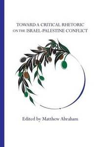 Toward a Critical Rhetoric on the Israel-Palestine Conflict
