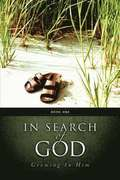 In Search of God - Growing in Him Book1