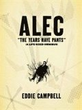 ALEC: The Years Have Pants (A Life-Size Omnibus): Alec The Years Have Pants (A Life-Size Omnibus) Years Have Pants (a Life-size Omnibus)