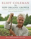 The New Organic Grower: 30th Anniversary Edition