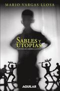 Sables Y Utopias. Visiones de America Latina / Essays by Vargas Llosa. His Vision about Latin America