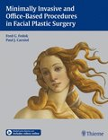 Minimally Invasive and Office-Based Procedures in Facial Plastic Surgery