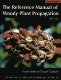 Reference Manual of Woody Plant Propagation
