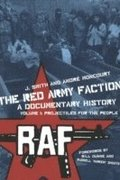 The The Red Army Faction: a Documentary History: Volume 1 The Red Army Faction Volume 1: Projectiles For The People Projectiles for the People