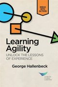 Learning Agility: Unlock the Lessons of Experience