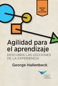 Learning Agility: Unlock the Lessons of Experience (Spanish for Latin America)