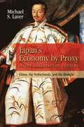 Japan's Economy by Proxy in the Seventeenth Century