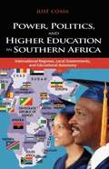 Power, Politics, and Higher Education in Southern Africa