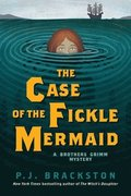 Case Of The Fickle Mermaid - A Brothers Grimm Mystery