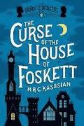Curse Of The House Of Foskett - The Gower Street Detective: Book 2