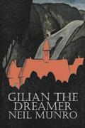 Gilian the Dreamer by Neil Munro, Fiction, Classics, Action &; Adventure