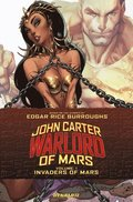 John Carter: Warlord of Mars Volume 1 - Invaders of Mars