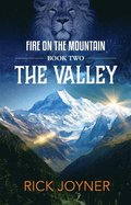 The Valley: Fire on the Mountain Series