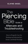 Piercing Bible Guide to Aftercare and Troubleshooting