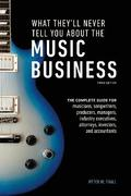 What They'll Never Tell You About The Music Business, Third Edition