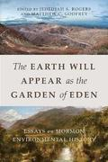 The Earth Will Appear as the Garden of Eden