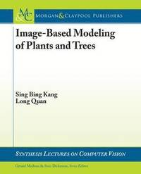 Image-Based Modeling of Plants and Trees