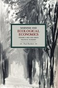 Marxism And Ecological Economics: Toward A Red And Green Poltical Economy