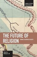 Future Of Religion, The: Toward A Reconciled Society
