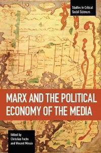 Marx And The Political Economy Of The Media