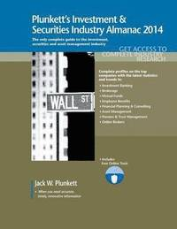 Plunkett's Investment &; Securities Industry Almanac 2014