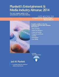 Plunkett's Entertainment &; Media Industry Almanac 2014