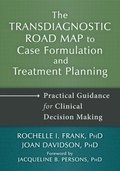 Transdiagnostic Road Map to Case Formulation and Treatment Planning