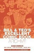 Bill &; Ted's Excellent Comic Book Archive