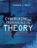 Cybercrime and Criminological Theory