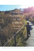 Ecological Restoration in the Midwest