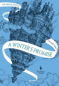 A Winter's Promise / Christelle Dabos.