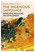 The Ingenious Language: Nine Epic Reasons to Love Greek