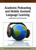 Academic Podcasting And Mobile Assisted Langauge Learning