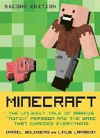 Minecraft, Second Edition: The Unlikely Tale of Markus 'notch' Persson and the Game That Changed Everything