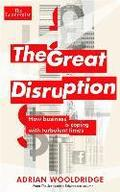 The Great Disruption: How Business Is Coping with Turbulent Times