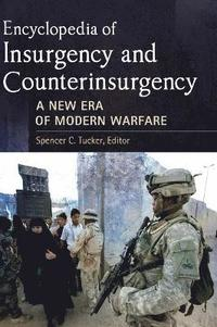 Encyclopedia of Insurgency and Counterinsurgency