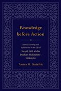 Knowledge before Action
