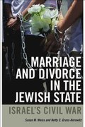 Marriage and Divorce in the Jewish State - Israel`s Civil War
