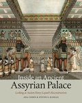 Inside an Ancient Assyrian Palace - Looking at Austen Henry Layard's Reconstruction