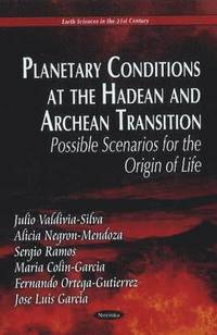 Planetary Conditions at the Hadean &; Archean Transitsion
