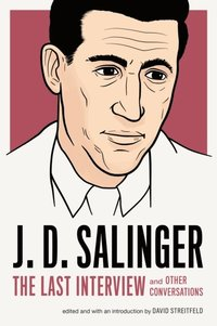 J. D. Salinger: The Last Interview