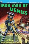 Iron Men of Venus/The Man With Absolute Motion