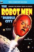 Robot Men of Bubble City, The, & Dragon Army