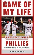 Game of My Life Philadelphia Phillies