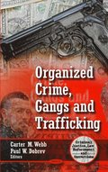 Organized Crime, Gangs and Trafficking
