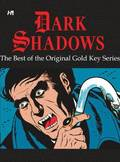 Dark Shadows: The Best of the Original Gold Key Series