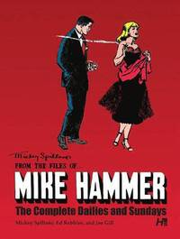 Mickey Spillane's From the Files of...Mike Hammer: The complete Dailies and Sundays Volume 1