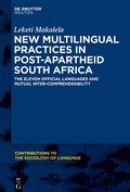 New Multilingual Practices in Post-Apartheid South Africa: The Eleven Official Languages and Mutual Inter-Comprehensibility