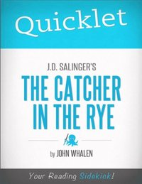 Quicklet on J.D. Salinger's The Catcher in the Rye
