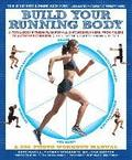 Build Your Running Body: A Total-Body Fitness Plan for All Distance Runners, from Milers to Ultramarathoners--Run Farther, Faster, and Injury-F